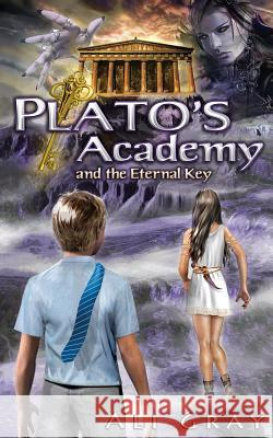 Plato's Academy and the Eternal Key Ali Gray 9781495413506