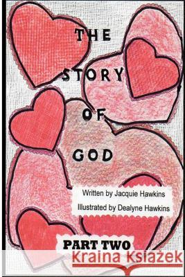 The Story of God - Part 2: This Is the Second Book in the Story of God Series Starting with Amphibians and Ending Before Humans Jacquie Lynne Hawkins 9781496044075