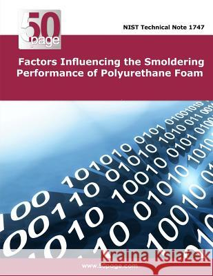 Factors Influencing the Smoldering Performance of Polyurethane Foam Nist 9781496051981