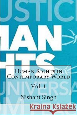 Human Rights in Contemporary World MR Nishant Singh 9781496118493 Createspace