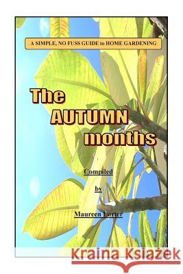 Simple Gardening Guide: Autumn (Fall) MS Maureen Larter 9781496175540