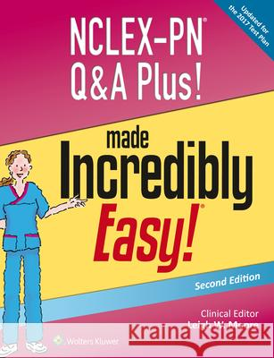 Nclex-PN Q&A Plus! Made Incredibly Easy! Leigh W. Moore 9781496316721