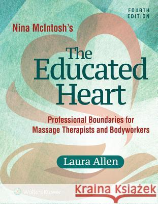 Nina McIntosh's the Educated Heart Laura Allen 9781496347312