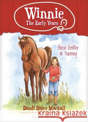 Horse Gentler in Training Dandi Daley Mackall 9781496432803