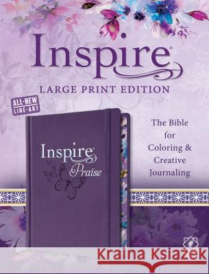 Inspire Praise Bible Large Print NLT: The Bible for Coloring & Creative Journaling Tyndale                                  Christian Art 9781496433466