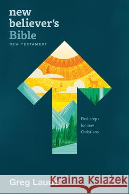 New Believer's Bible New Testament NLT (Softcover): First Steps for New Christians Greg Laurie 9781496438256