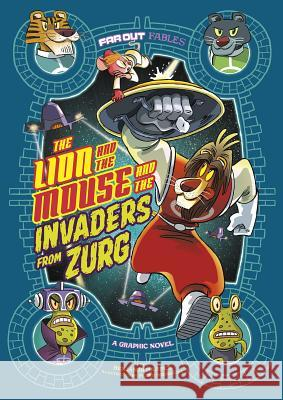 The Lion and the Mouse and the Invaders from Zurg: A Graphic Novel Benjamin Harper Pedro Rodriguez 9781496554260