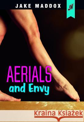Aerials and Envy Jake Maddox 9781496559142