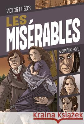 Les Misrables: A Graphic Novel Luciano Saracino Fabi Mezquita 9781496561169