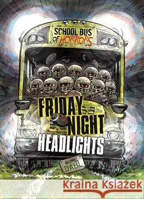 Friday Night Headlights: A 4D Book Michael Dahl Euan Cook 9781496562777