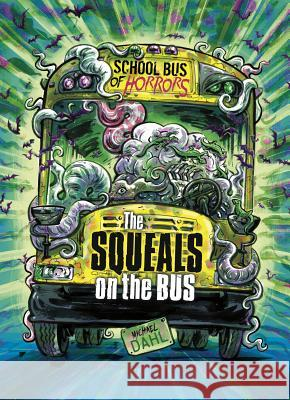 The Squeals on the Bus: A 4D Book Michael Dahl Euan Cook 9781496562784