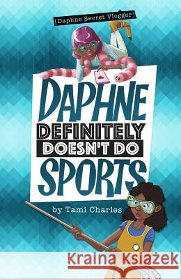 Daphne Definitely Doesn't Do Sports Tami Charles Marcos Calo 9781496562982