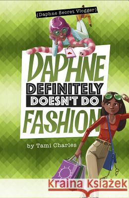 Daphne Definitely Doesn't Do Fashion Tami Charles Marcos Calo 9781496563002