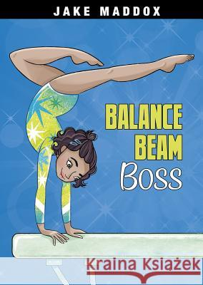 Balance Beam Boss Jake Maddox Katie Wood 9781496584519