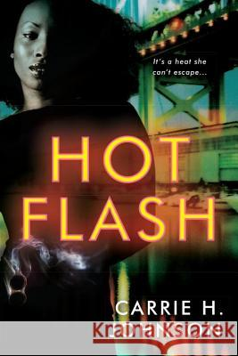Hot Flash Carrie H. Johnson 9781496703996