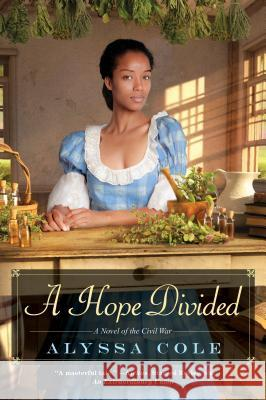 A Hope Divided Alyssa Cole 9781496707468 Kensington Publishing Corporation