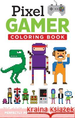 Pixel Gamer: Perfectly Portable Pages Dmitrii Vlasov 9781497200425