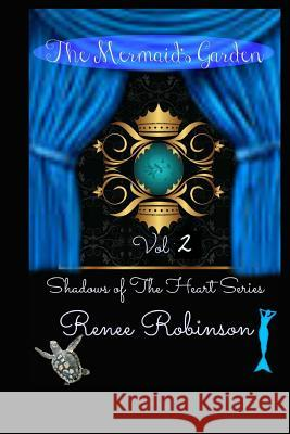 The Mermaid's Garden Renee Robinson Http //Www Iclipart Graphicsfactor 9781497304857 Createspace