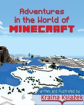 Adventures in the World of Minecraft Ethan Trust Snyder 9781497344990