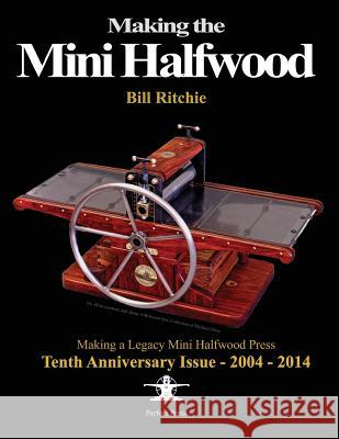Making the Mini Halfwood: Making a Legacy Halfwood Press Bill Ritchie 9781497359598