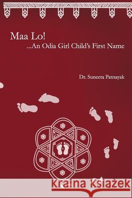 Maa Lo...an Odia Girl Child's First Name Dr Suneeta Patnayak 9781497425200