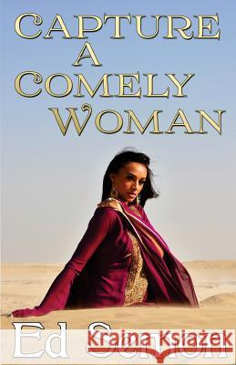 Capture a Comely Woman Ed Semon 9781497439085