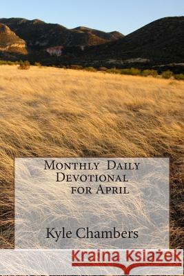 Monthly Daily Devotional for April Kyle Chambers 9781497445307