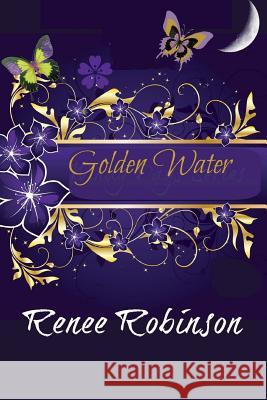 Golden Water Renee Robinson Iclipart Www 9781497480421 Createspace
