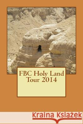 Fbc Holy Land Tour 2014 William E. Johnson 9781497483521