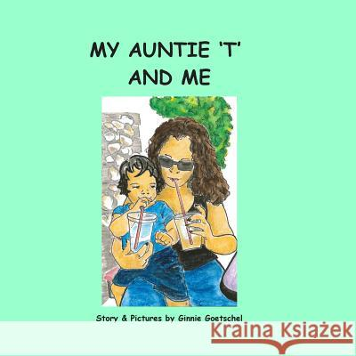 My Auntie 't' and Me Ginnie Goetschel 9781497487239