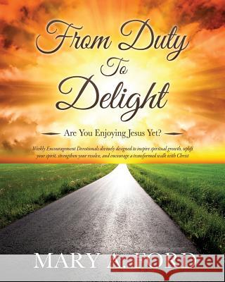 From Duty to Delight Mary a. Ford 9781498419529
