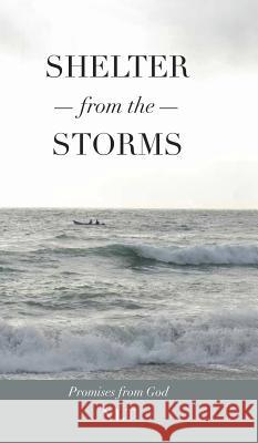 Shelter from the Storms; Promises from God Linda Jones 9781498430012