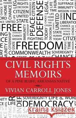 Civil Rights Memoirs of a Pine Bluff, Arkansas Native Vivian Carroll Jones 9781498436397