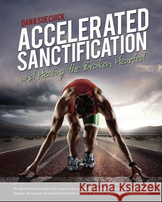 Accelerated Sanctification Dan &. Sue Chick 9781498438155
