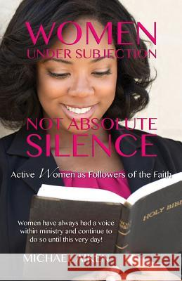 Women Under Subjection Not Absolute Silence Michael Aiken 9781498448796