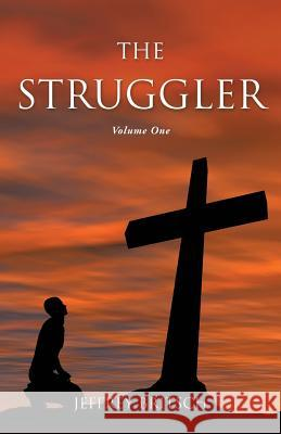 The Struggler Jeffrey Britsch 9781498451772