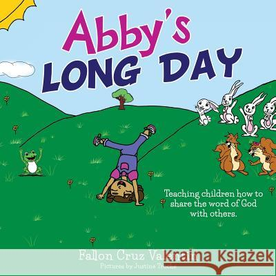 Abby's Long Day Fallon Cruz Valentin 9781498452403