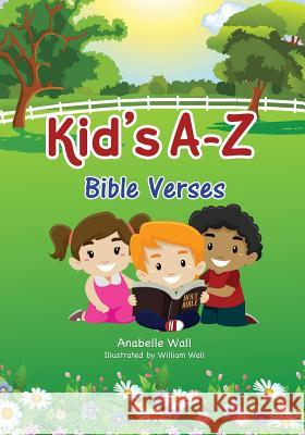 Kid's A-Z Bible Verses Anabelle Wall William Wall 9781498467490
