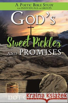 God's Sweet Pickles and Promises Dot Chadwick 9781498482011