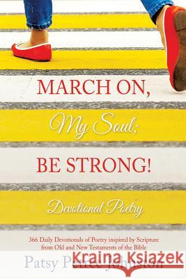 March On, My Soul; Be Strong! Patsy Petree Johnston 9781498492041