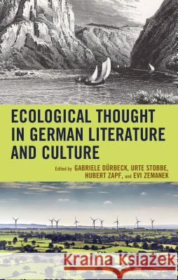 Ecological Thought in German Literature and Culture Gabriele Duerbeck Urte Stobbe Hubert Zapf 9781498514927
