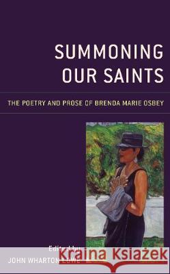 Summoning Our Saints: The Poetry and Prose of Brenda Marie Osbey John Wharton Lowe Keith Cartwright Doris Davenport 9781498581592