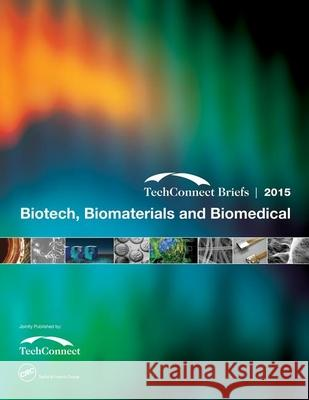 Biotech, Biomaterials and Biomedical: Techconnect Briefs 2015 Nsti 9781498747295 CRC Press