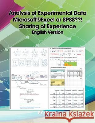 Analysis of Experimental Data Microsoft(r)Excel or SPSS ! Sharing of Experience English Version: Book 3 Ping Yuen Py Cheng 9781499002256