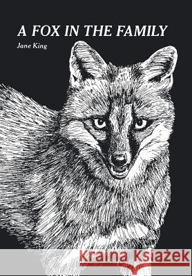 A Fox in the Family Jane King 9781499037678