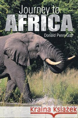 Journey to Africa Donald Penn-Goff 9781499064230
