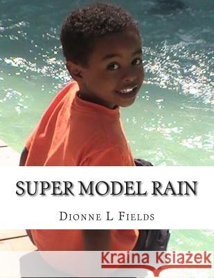Super Model Rain Dionne L. Fields 9781499107029