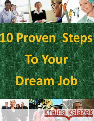 10 Proven Steps to Your Dream Job Congressional Research Service 9781499188998
