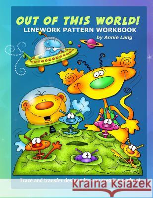 Out of This World: Linework Pattern Workbook Annie Lang 9781499195705
