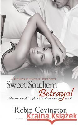 Sweet Southern Betrayal Robin Covington 9781499221640 Createspace